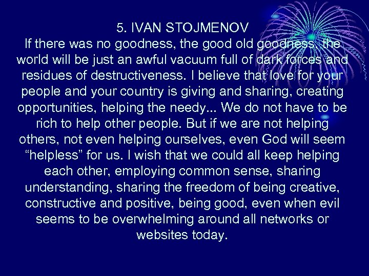 5. IVAN STOJMENOV If there was no goodness, the good old goodness, the world