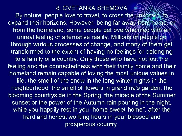 8. CVETANKA SHEMOVA By nature, people love to travel, to cross the unknown, to