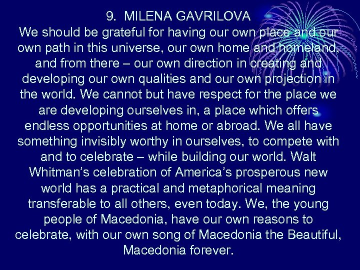 9. MILENA GAVRILOVA We should be grateful for having our own place and our