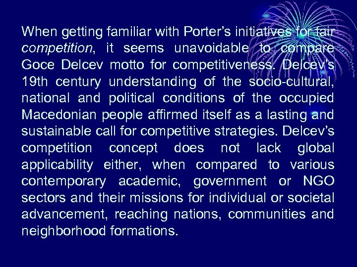 When getting familiar with Porter's initiatives for fair competition, it seems unavoidable to compare