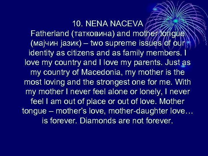 10. NENA NACEVA Fatherland (татковина) and mother tongue (мајчин јазик) – two supreme issues