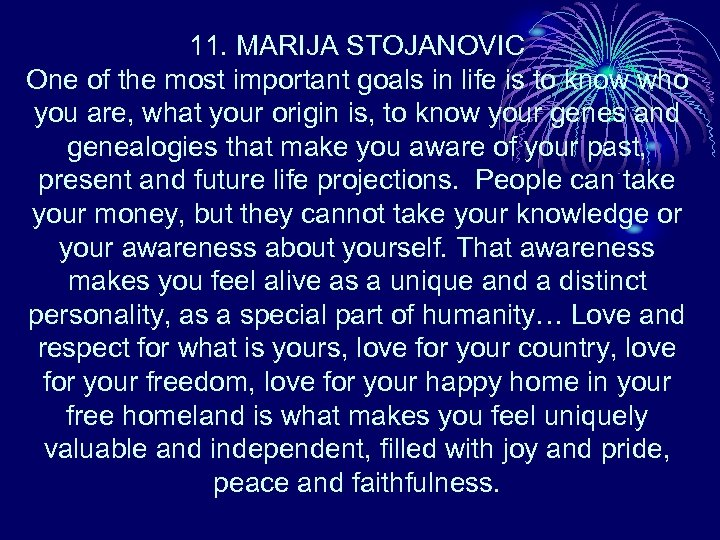 11. MARIJA STOJANOVIC One of the most important goals in life is to know