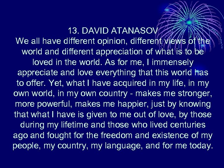 13. DAVID ATANASOV We all have different opinion, different views of the world and