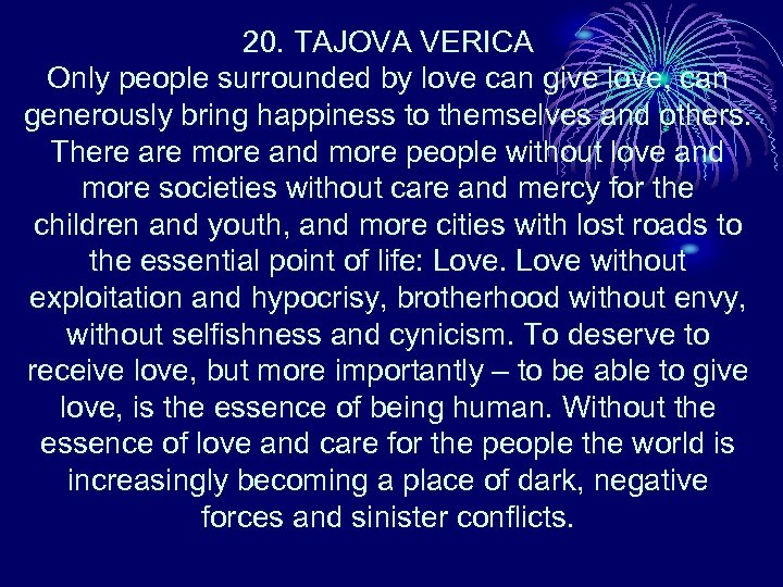 20. TAJOVA VERICA Only people surrounded by love can give love, can generously bring