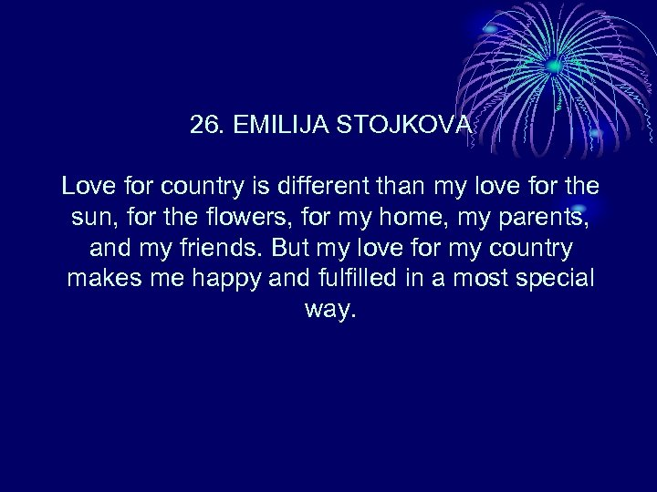 26. EMILIJA STOJKOVA Love for country is different than my love for the sun,