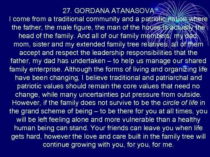 27. GORDANA ATANASOVA I come from a traditional community and a patriotic nation where