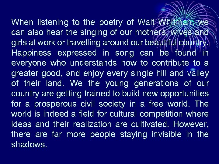 When listening to the poetry of Walt Whitman, we can also hear the singing