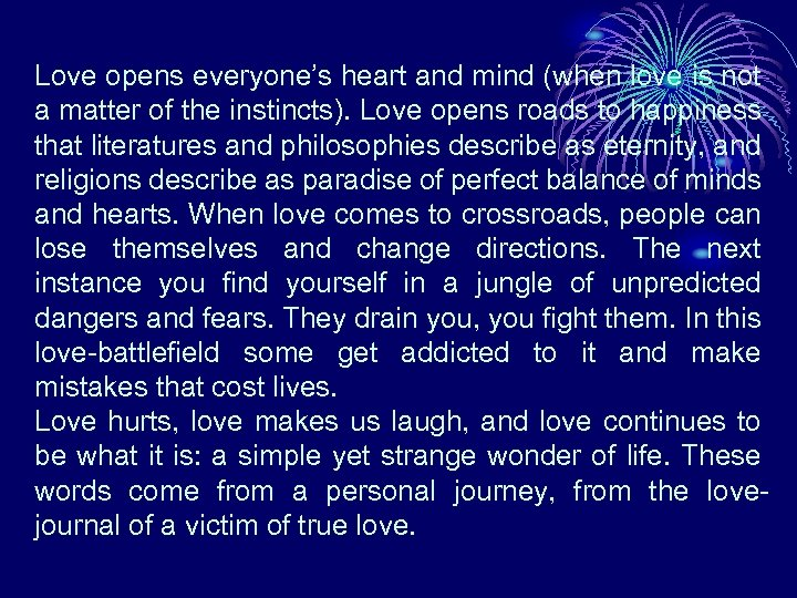 Love opens everyone's heart and mind (when love is not a matter of the