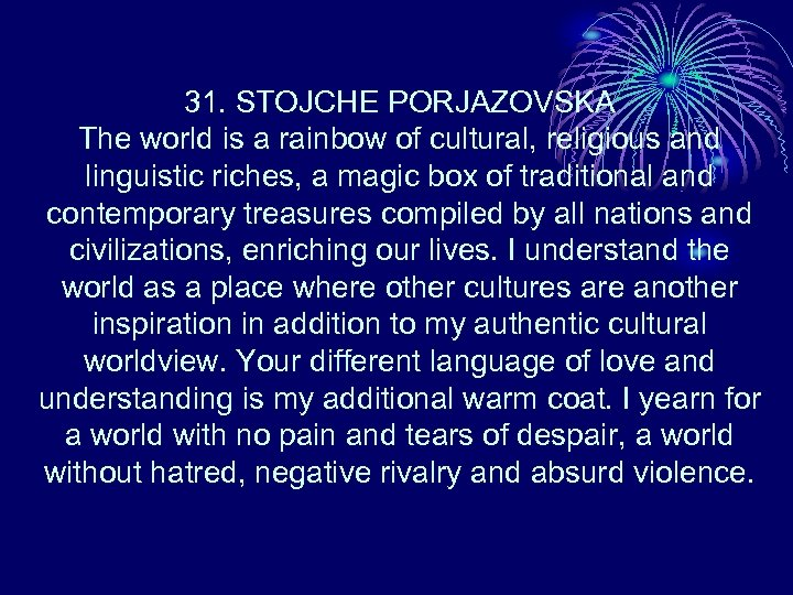 31. STOJCHE PORJAZOVSKA The world is a rainbow of cultural, religious and linguistic riches,