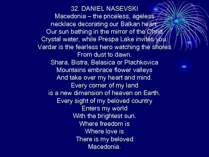 32. DANIEL NASEVSKI Macedonia – the priceless, ageless necklace decorating our Balkan heart: Our