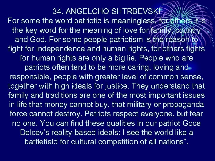 34. ANGELCHO SHTRBEVSKI For some the word patriotic is meaningless, for others it is