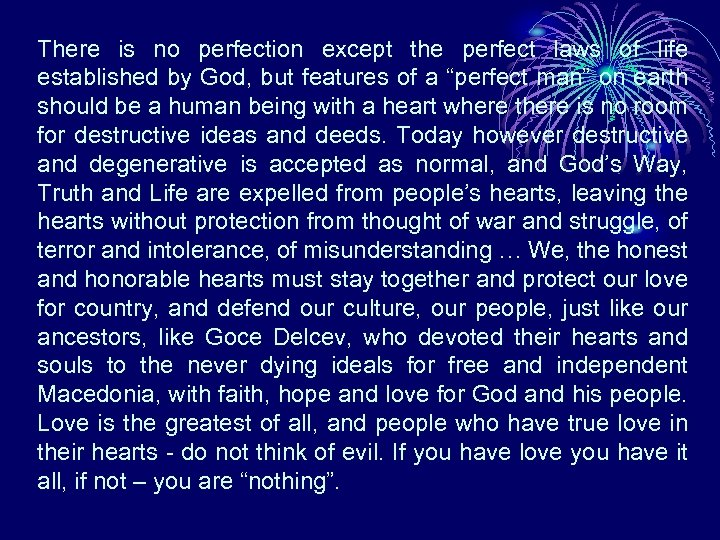 There is no perfection except the perfect laws of life established by God, but