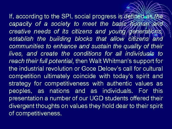 If, according to the SPI, social progress is defined as the capacity of a