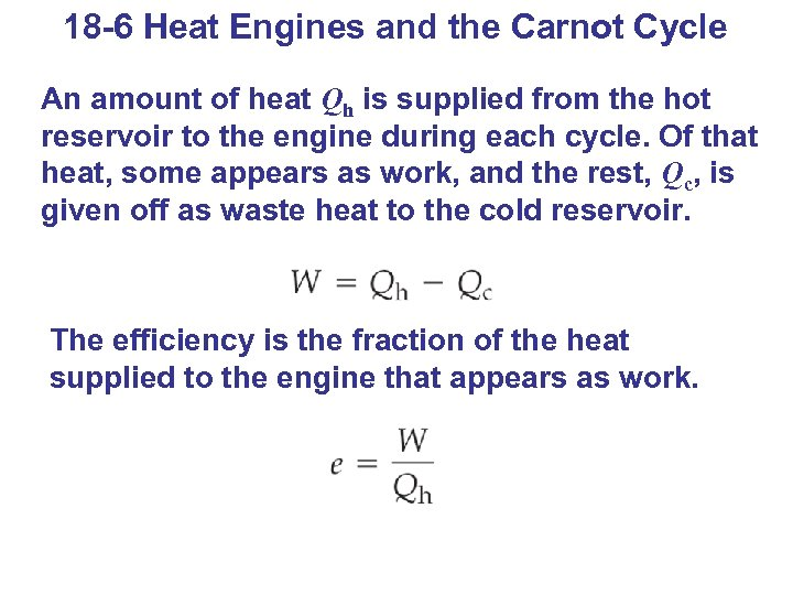 18 -6 Heat Engines and the Carnot Cycle An amount of heat Qh is