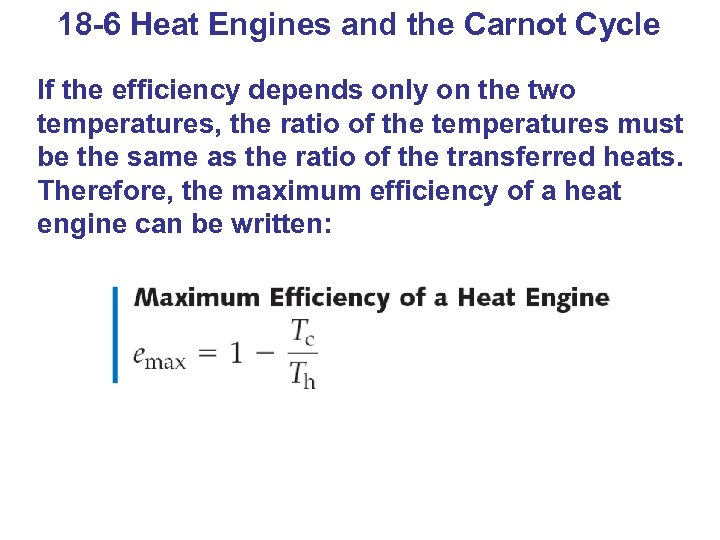 18 -6 Heat Engines and the Carnot Cycle If the efficiency depends only on