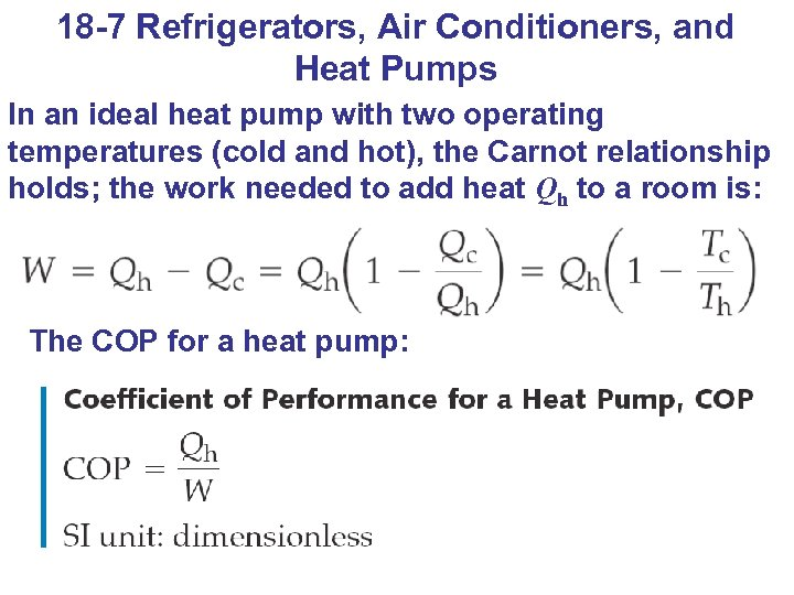 18 -7 Refrigerators, Air Conditioners, and Heat Pumps In an ideal heat pump with