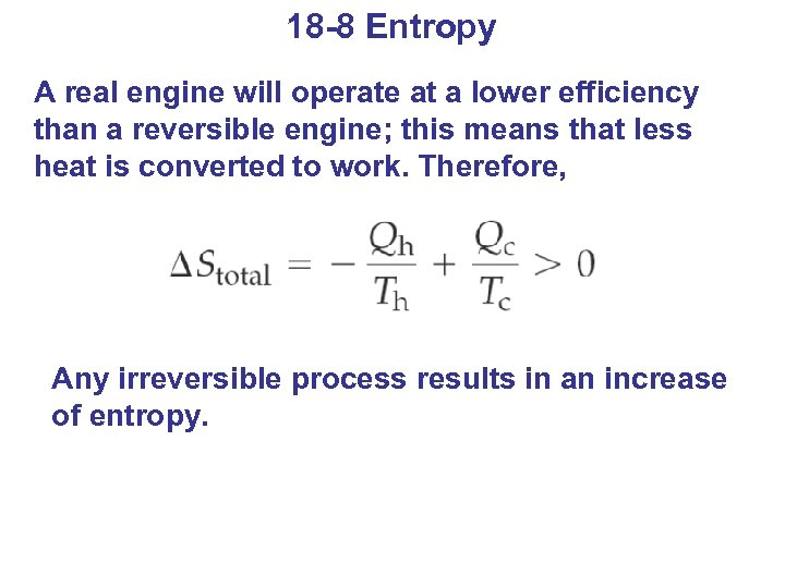 18 -8 Entropy A real engine will operate at a lower efficiency than a