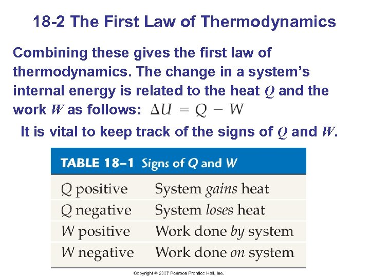 18 -2 The First Law of Thermodynamics Combining these gives the first law of