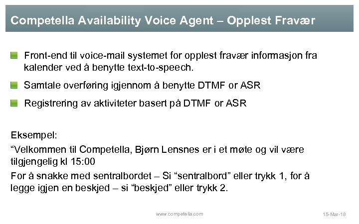 Competella Availability Voice Agent – Opplest Fravær Front-end til voice-mail systemet for opplest fravær