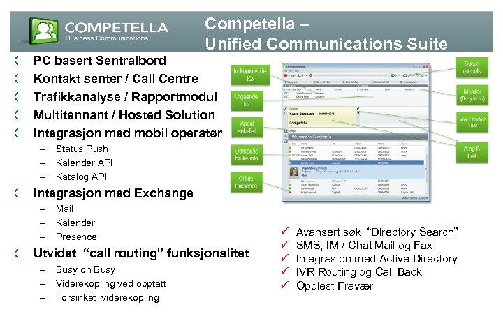 Competella – Unified Communications Suite PC basert Sentralbord Kontakt senter / Call Centre Trafikkanalyse
