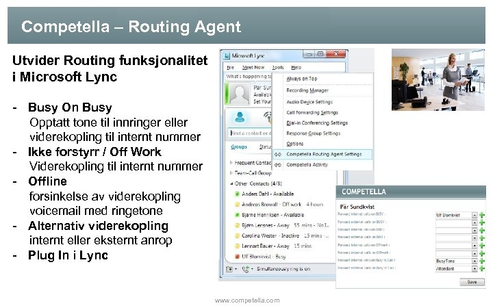 Competella – Routing Agent Utvider Routing funksjonalitet i Microsoft Lync - Busy On Busy