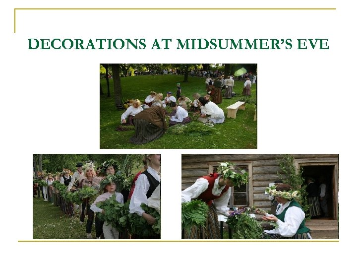 DECORATIONS AT MIDSUMMER'S EVE