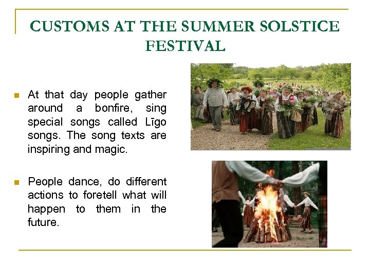 CUSTOMS AT THE SUMMER SOLSTICE FESTIVAL n At that day people gather around a