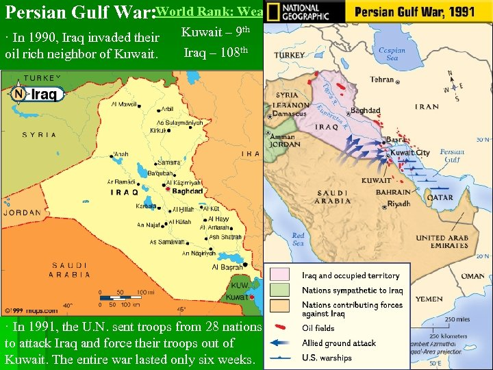 Persian Gulf War: World Rank: Wealth · In 1990, Iraq invaded their oil rich