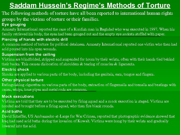 Saddam Hussein's Regime's Methods of Torture The following methods of torture have all been