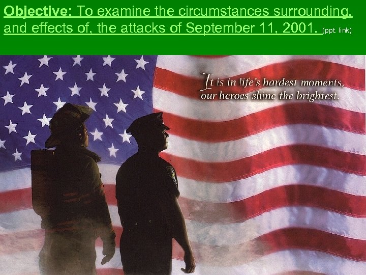 Objective: To examine the circumstances surrounding, and effects of, the attacks of September 11,