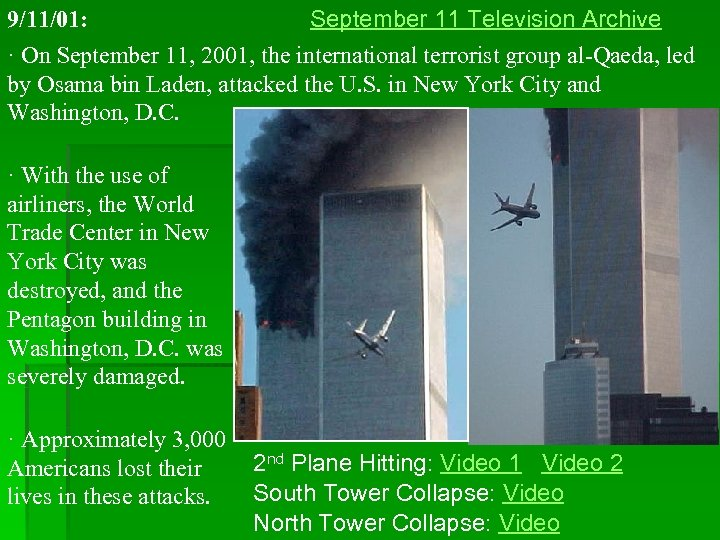 9/11/01: September 11 Television Archive · On September 11, 2001, the international terrorist group