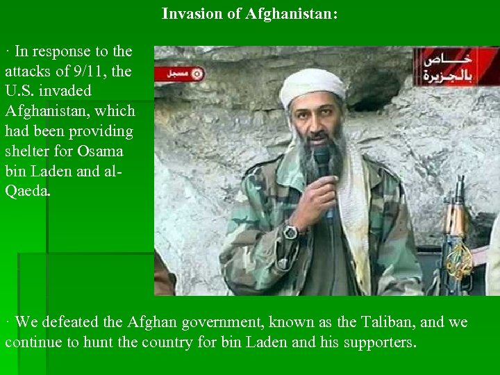 Invasion of Afghanistan: · In response to the attacks of 9/11, the U. S.