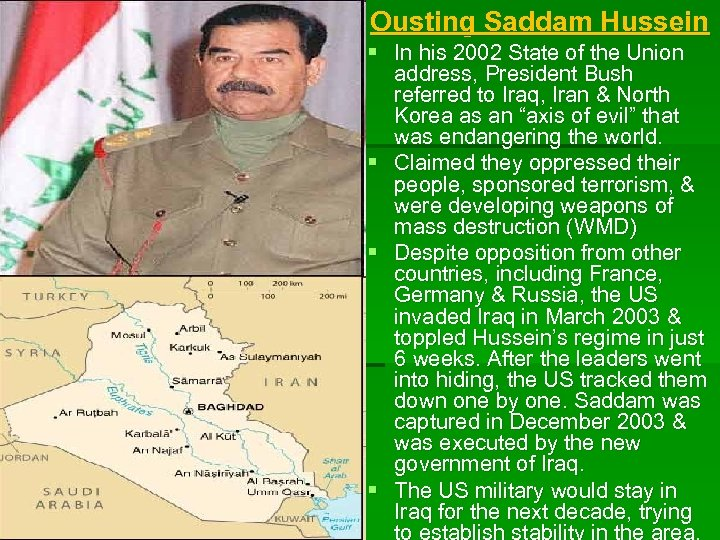 Ousting Saddam Hussein § In his 2002 State of the Union address, President Bush