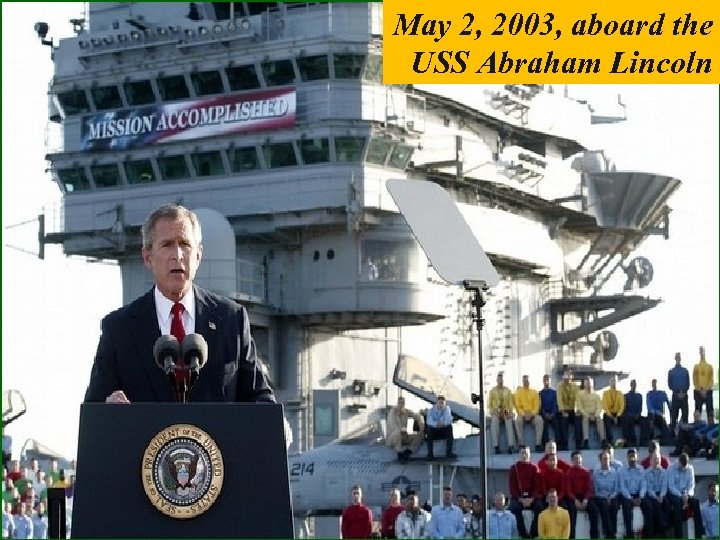 May 2, 2003, aboard the USS Abraham Lincoln