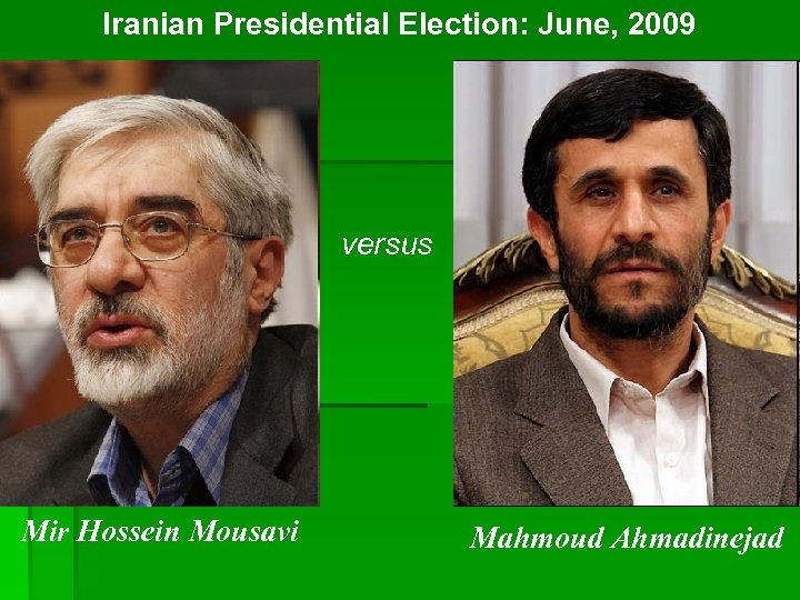 Iranian Presidential Election: June, 2009 versus Mir Hossein Mousavi Mahmoud Ahmadinejad
