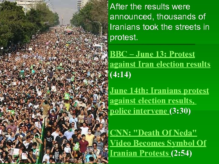 After the results were announced, thousands of Iranians took the streets in protest. BBC