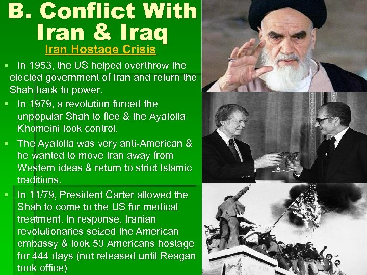 B. Conflict With Iran & Iraq Iran Hostage Crisis § In 1953, the US