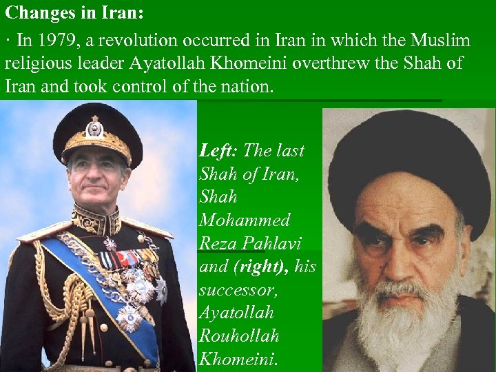 Changes in Iran: · In 1979, a revolution occurred in Iran in which the