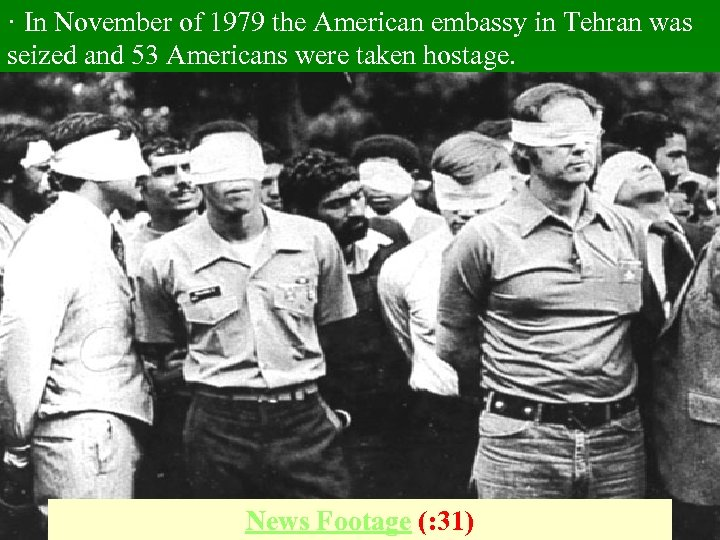 · In November of 1979 the American embassy in Tehran was seized and 53
