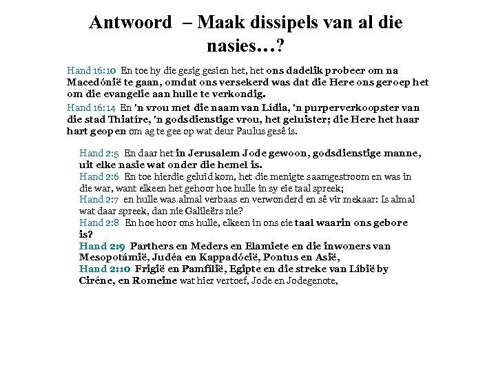 Antwoord – Maak dissipels van al die nasies…? Hand 16: 10 En toe hy