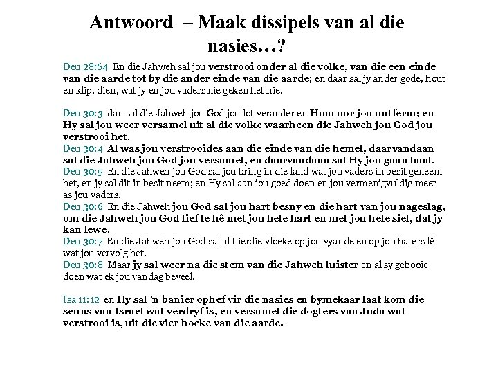 Antwoord – Maak dissipels van al die nasies…? Deu 28: 64 En die Jahweh