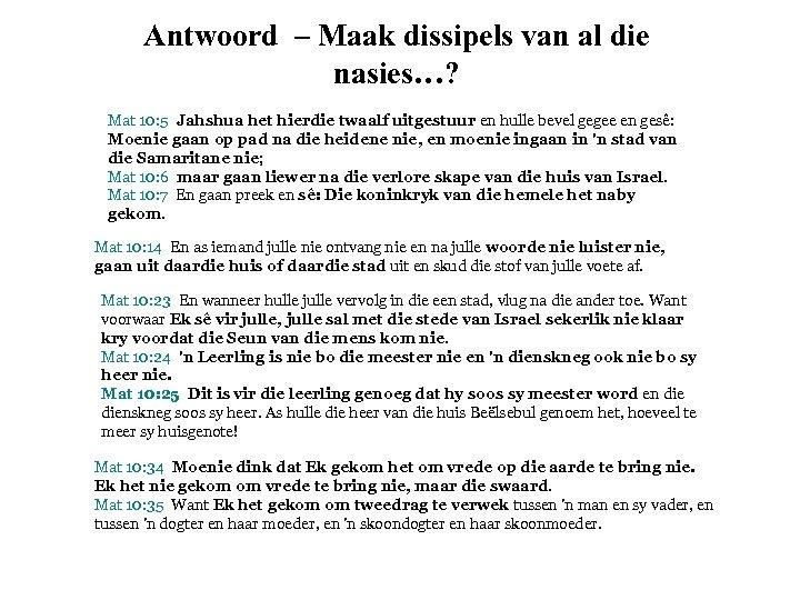 Antwoord – Maak dissipels van al die nasies…? Mat 10: 5 Jahshua het hierdie
