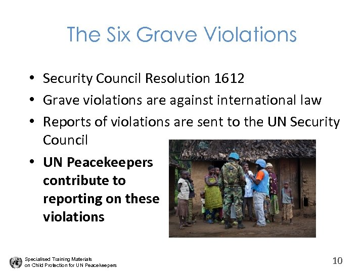 The Six Grave Violations • Security Council Resolution 1612 • Grave violations are against