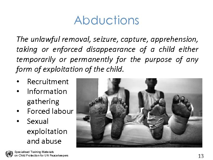 Abductions The unlawful removal, seizure, capture, apprehension, taking or enforced disappearance of a child