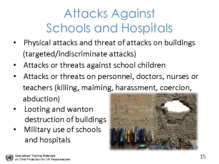 Attacks Against Schools and Hospitals • Physical attacks and threat of attacks on buildings