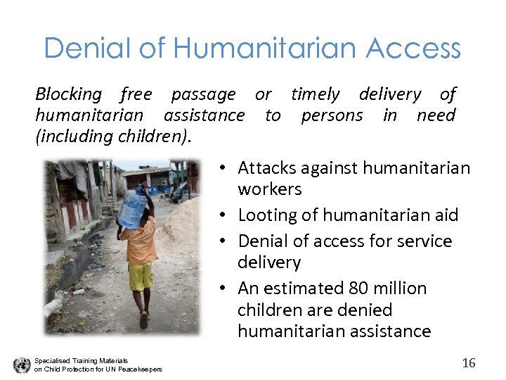 Denial of Humanitarian Access Blocking free passage or timely delivery of humanitarian assistance to
