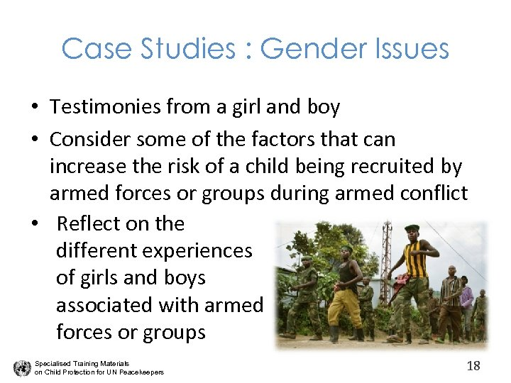 Case Studies : Gender Issues • Testimonies from a girl and boy • Consider