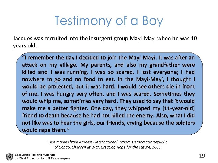 Testimony of a Boy Jacques was recruited into the insurgent group Mayi-Mayi when he