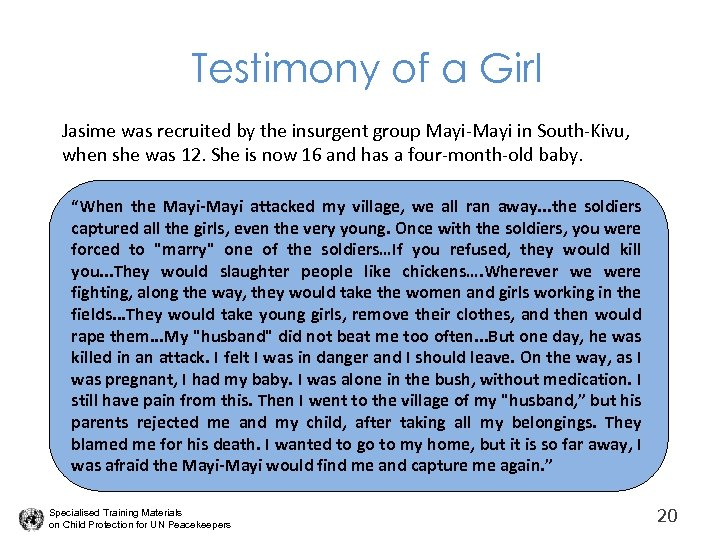 Testimony of a Girl Jasime was recruited by the insurgent group Mayi-Mayi in South-Kivu,