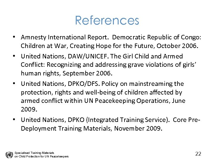 References • Amnesty International Report. Democratic Republic of Congo: Children at War, Creating Hope